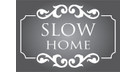 SLOW HOME